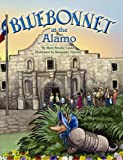Bluebonnet at the Alamo, Mary Brooke Casad, 1455618063