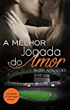 A Melhor Jogada do Amor (Portuguese Edition)