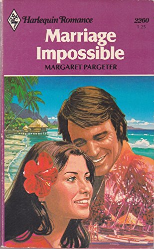 Marriage Impossible (Harlequin Romance, #2260)