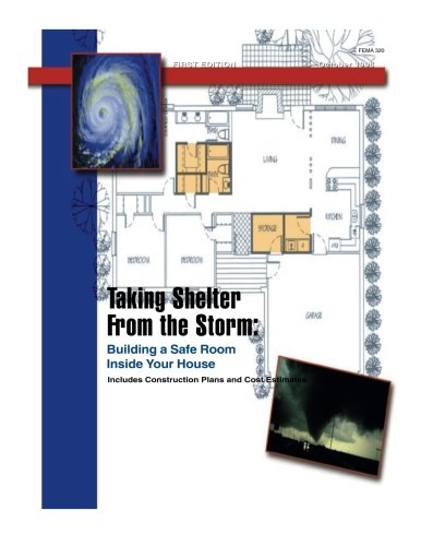 Download Taking Shelter From the Storm: Building a Safe Room Inside Your House pdf