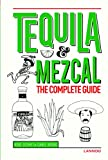 img - for Tequila & Mezcal: The Complete Guide book / textbook / text book