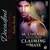 Claiming His Mate: Black Hills Wolves, Book 5 | M. Limoges