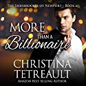 More Than a Billionaire: The Sherbrookes of Newport, Volume 6 Audiobook by Christina Tetreault Narrated by Em Eldridge