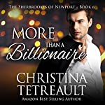 More Than a Billionaire: The Sherbrookes of Newport, Volume 6 | Christina Tetreault