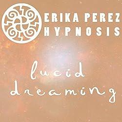Suenos Lucidos Hipnosis [Lucid Dreaming Hypnosis]