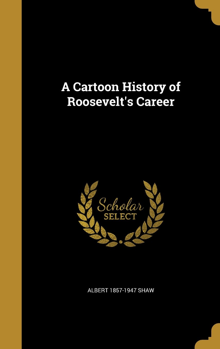 Download A Cartoon History of Roosevelt's Career pdf