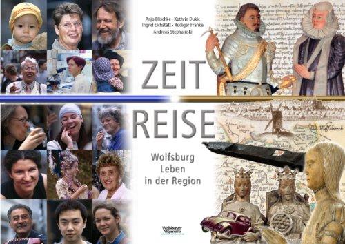 Zeitreise Wolfsburg. 1200 Jahre Leben in der Region