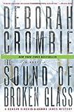 """""""The Sound of Broken Glass A Novel (Duncan Kincaid/Gemma James Novels)"""" av Deborah Crombie"""