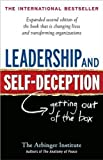 Institute's Leadership and Self-Deception (Leadership and Self-Deception: Getting out of the Box by Arbinger Institute (Paperback - Jan. 5, 2010))
