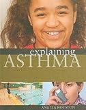 Explaining Asthma, Angela Royston, 1599203154