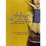 "Shibari You Can Use: Japanese Rope Bondage and Erotic Macram: Japanese Rope Bondage and Erotic Macrameby Lee ""Bridgett"" Harrington"