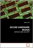 Secure Hardware Design, Roberto Paul, 3836498200