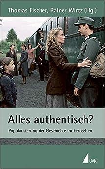 Book Alles authentisch?: Popularisierung der Geschichte im Fernsehen