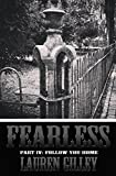 Fearless Part IV: Follow You Home