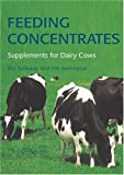 Feeding Concentrates, Roy Kellaway and Tim Harrington, 0643069410