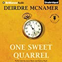 One Sweet Quarrel Audiobook by Deirdre McNamer Narrated by Joyce Bean, Nancy Pearl