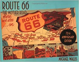 Route 66: The Mother Road 75th Anniversary Edition: Michael ...