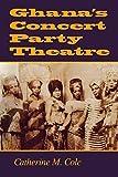 Ghana's Concert Party Theatre: