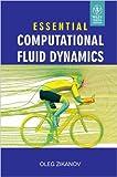 img - for Essential Computational Fluid Dynamics - International Economy Edition book / textbook / text book
