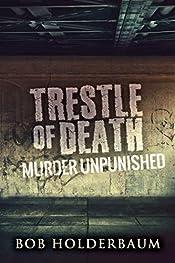 Trestle Of Death: Murder Unpunished