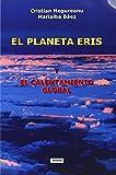 El Planeta Eris y el Calentamiento Global, Cristian Negureanu and Marialba Báez, 9731991166