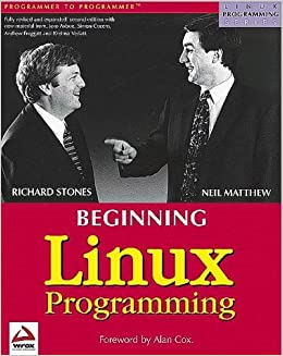 Beginning Linux Programming (Linux Programming Series) by Neil Matthew (1999-09-02)