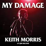 My Damage: The Story of a Punk Rock Survivor | Keith Morris,Jim Ruland