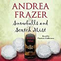 Snowballs and Scotch Mist: The Belchester Chronicles, Book 3 Audiobook by Andrea Frazer Narrated by Patricia Gallimore