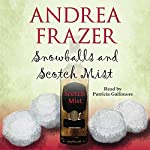 Snowballs and Scotch Mist: The Belchester Chronicles, Book 3 | Andrea Frazer