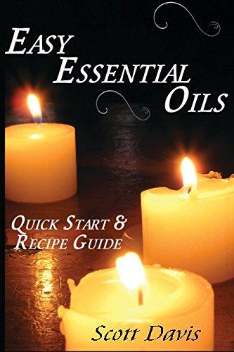 Easy Essential Oils: Quick Start & Recipe Guide