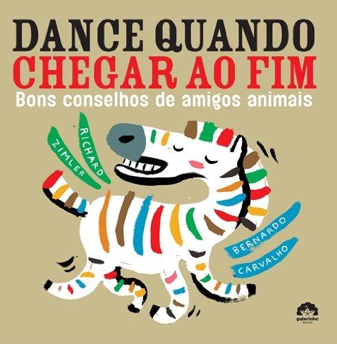 Dance Quando Chegar Ao Fim. Bons Conselhos De Amigos Animais