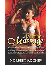 Tantric Massage: Learn the Rules and Sensual love making Techniques of Tantric Massage to boost your sexual Life and Relationships