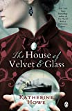 Front cover for the book The House of Velvet and Glass by Katherine Howe
