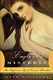 England's Mistress: The Infamous Life of Emma Hamilton