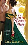 Never Desire a Duke (One Scandalous Season)