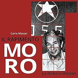 Il rapimento Moro: La storia e i misteri