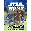 Star Wars The Mighty Chewbacca in the Forest of Fear (Star Wars: Solo)