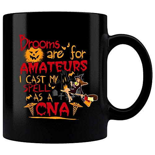Brooms Are For Amateurs I Cast My Spell As A CNA Mug, Halloween Mug, Halloween Gift, If the broom fits, fall decor, fall mug, halloween decor, witch mug, gift for -