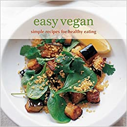 Easy vegan simple recipes for healthy eating easy ryland peters easy vegan simple recipes for healthy eating easy ryland peters small ryland peters small 9781845979591 amazon books forumfinder Image collections