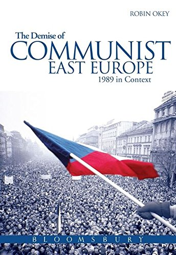 The Demise of Communist East Europe: 1989 in Context (Historical Endings)