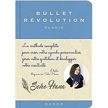 Bullet Révolution: la Méthode Complète Pour Créer Votre Agenda