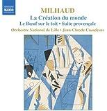 Darius Milhaud : La Création du monde - Le Boeuf sur le toit - Suite provençale