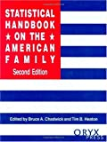 Statistical Handbook on the American Family: Second Edition (Oryx Statistical Handbooks), Bruce A. Chadwick, Tim B. Heaton, 3527306528