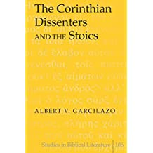 The Corinthian Dissenters and the Stoics (Studies in Biblical Literature)