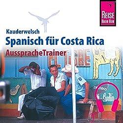 Spanisch für Costa Rica (Reise Know-How Kauderwelsch AusspracheTrainer)
