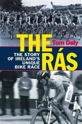 The Ras: The Story of Ireland's Unique Bike Race pdf