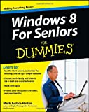 Windows 8 for Seniors for Dummies®, Mark Justice Hinton, 1118120280