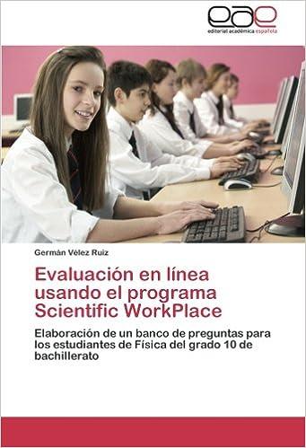 Book Evaluación en línea usando el programa Scientific WorkPlace: Elaboración de un banco de preguntas para los estudiantes de Física del grado 10 de bachillerato