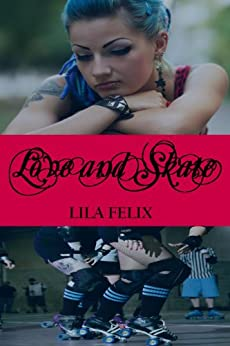 Love and Skate by [Felix, Lila]