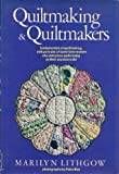 Quiltmaking and Quiltmakers, Marilyn Lithgow, 0308100891